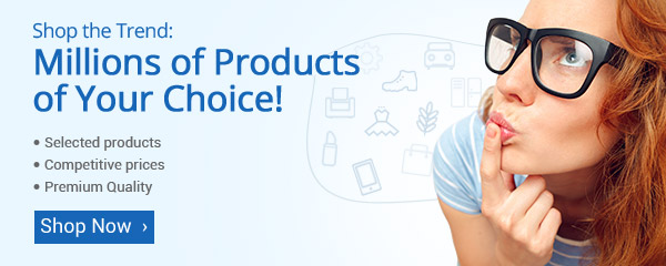 Millions of Products of Your Choice!